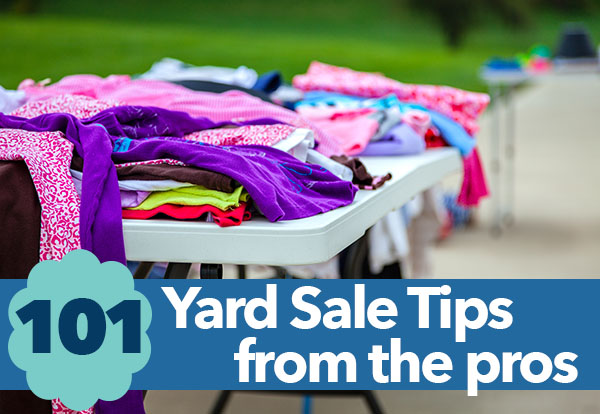 101 yard sale tips from the pros